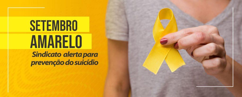 Setembro Amarelo: Sindicato alerta para prevenção do suicídio