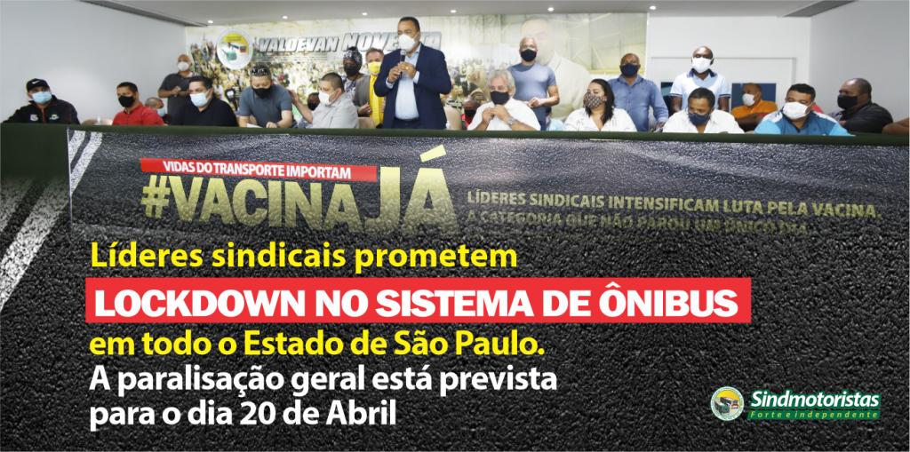 Vacina já: líderes sindicais prometem lockdown no sistema de ônibus em todo o Estado de São Paulo.